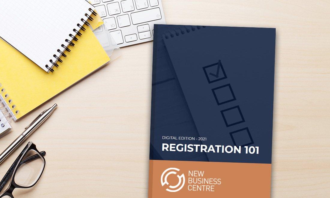 Registration 101 – New Business Basics Guide
