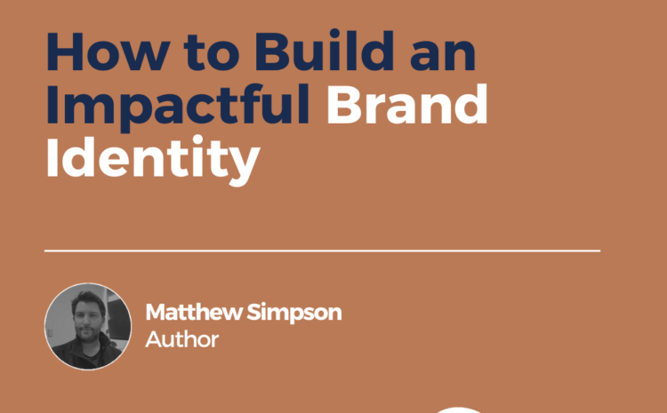 How to Build an Impactful Brand Identity