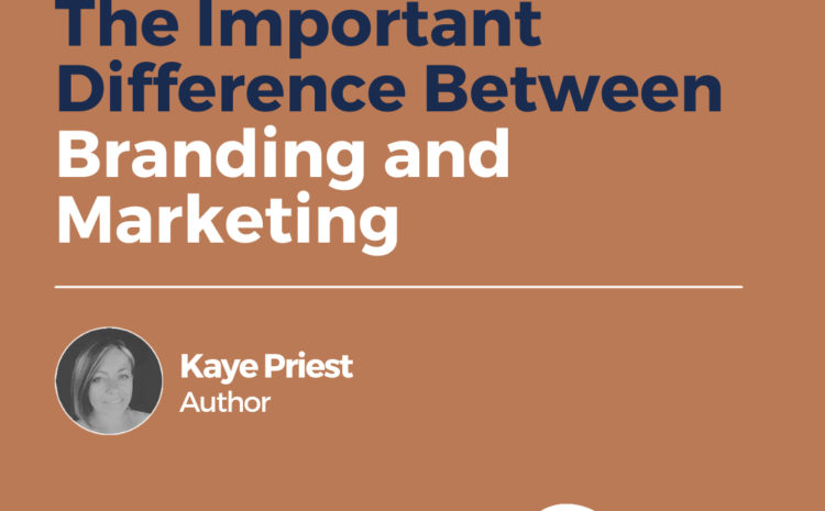 The Important Difference Between Branding and Marketing
