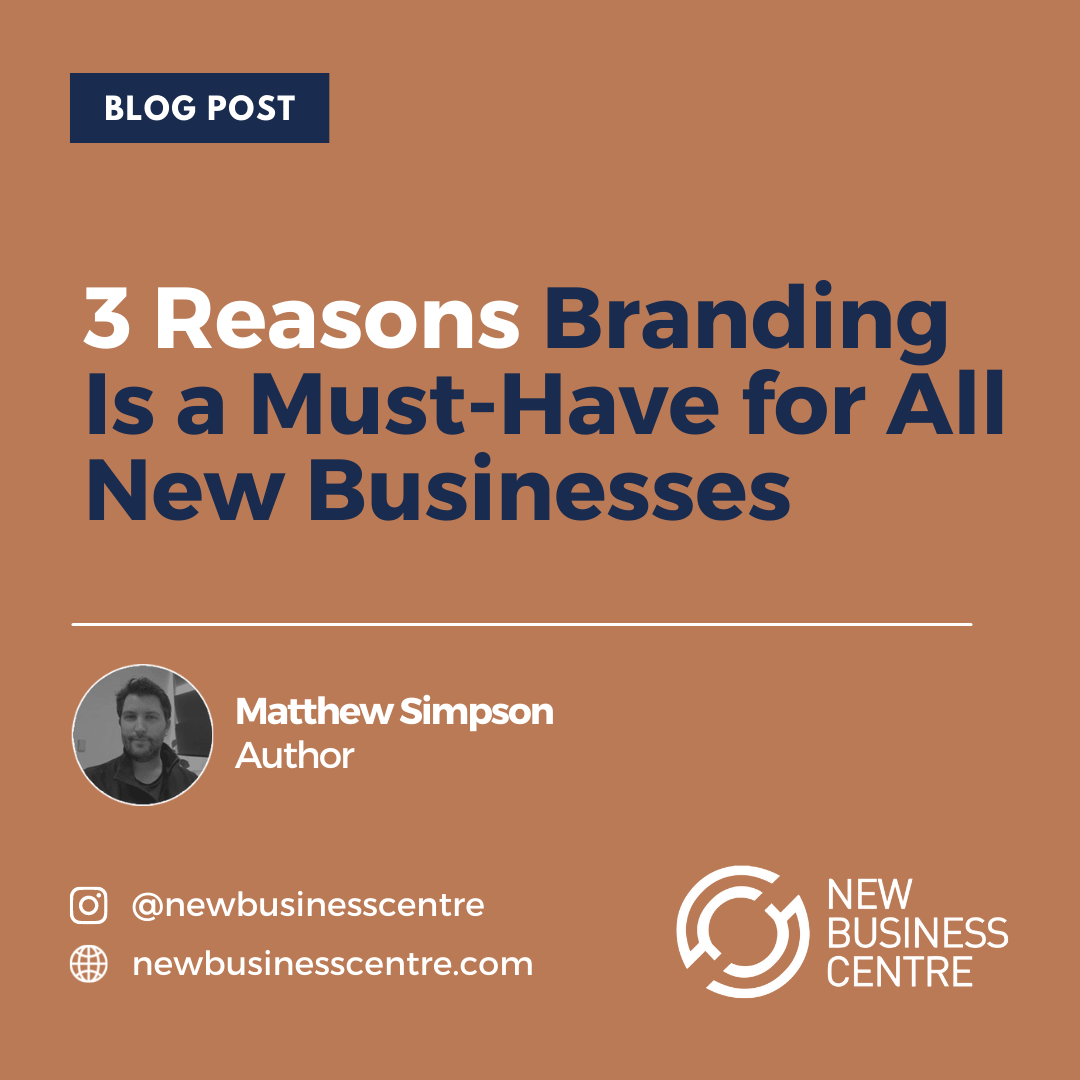 nbc-blog-post-3-reasons-branding-is-a-must-have-for-all-new-businesses-min