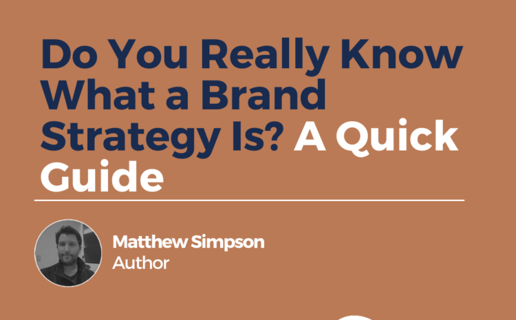 Do You Really Know What a Brand Strategy Is? A Quick Guide