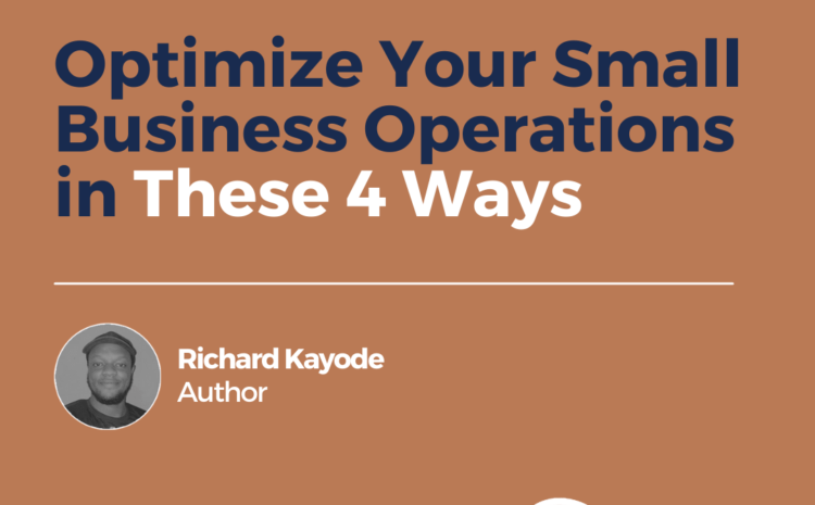 Optimize Your Small Business Operations in These 4 Ways