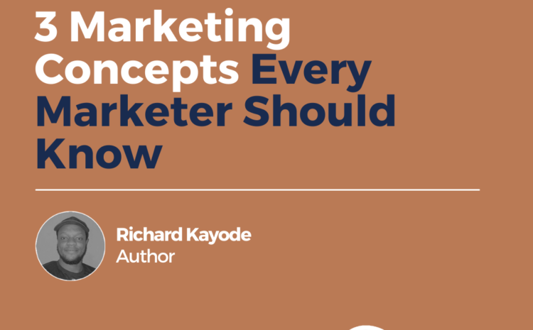 3 Marketing Concepts Every Marketer Should Know
