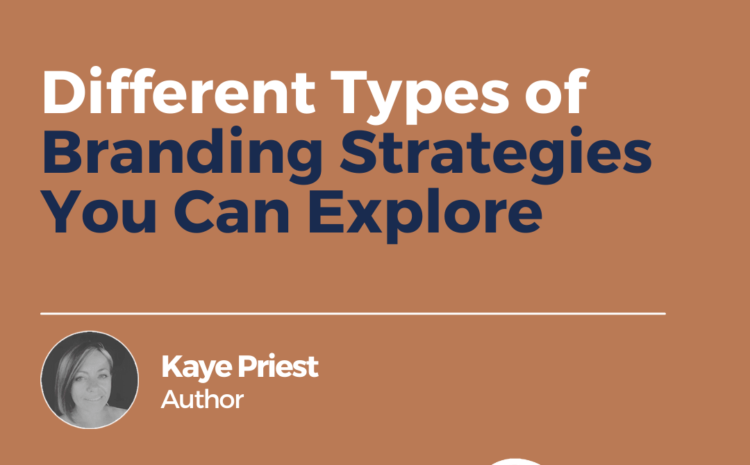Different Types of Branding Strategies You Can Explore