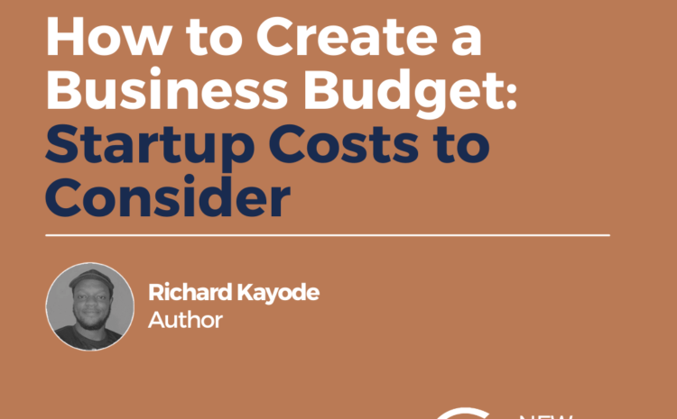 How to Create a Business Budget: Startup Costs to Consider