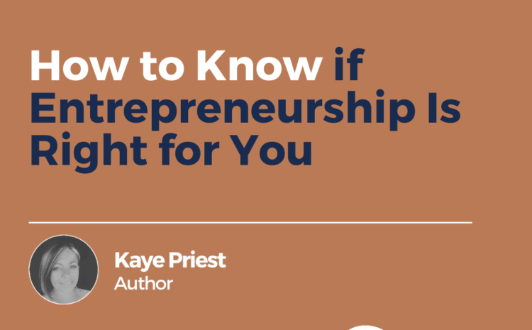 How to Know if Entrepreneurship Is Right for You