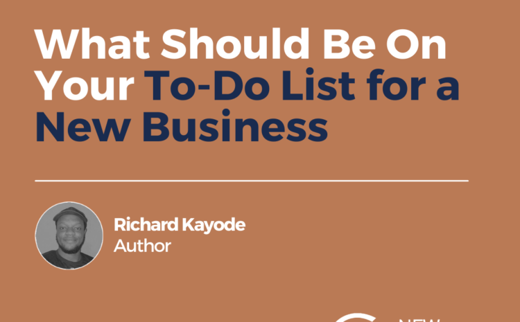 What Should Be On Your To-Do List for a New Business