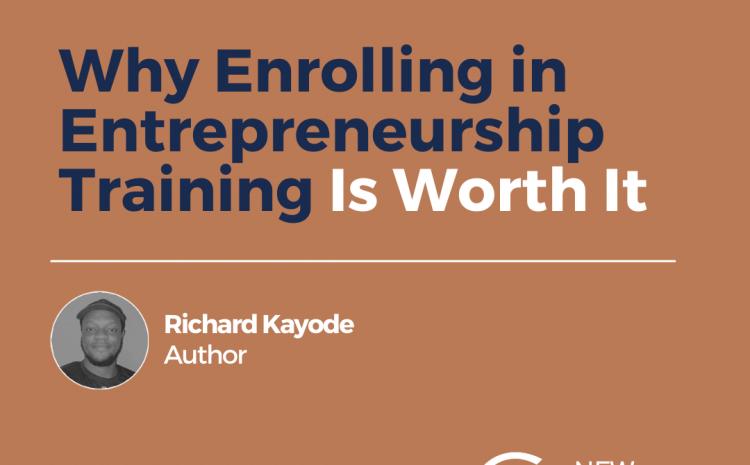 Why Enrolling in Entrepreneurship Training Is Worth It