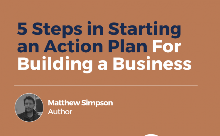 5 Steps in Starting an Action Plan For Building a Business